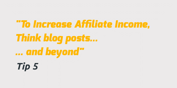 increase affiliate income reaching more people beyond blog posts