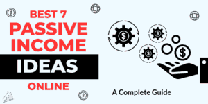 Best 7 Online Passive Income Ideas in 2021 You Can Start Now