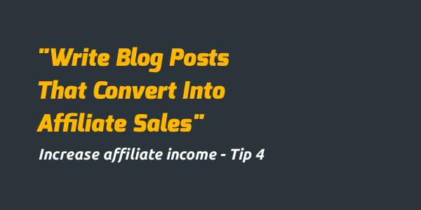 increase affiliate income wring laser targeted posts