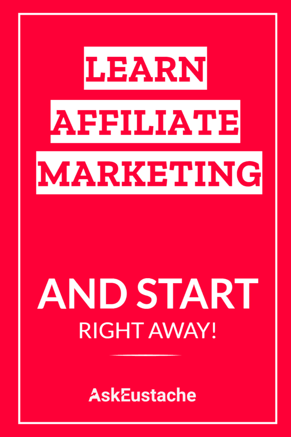 Learn Affiliate Marketing and Start Right Away