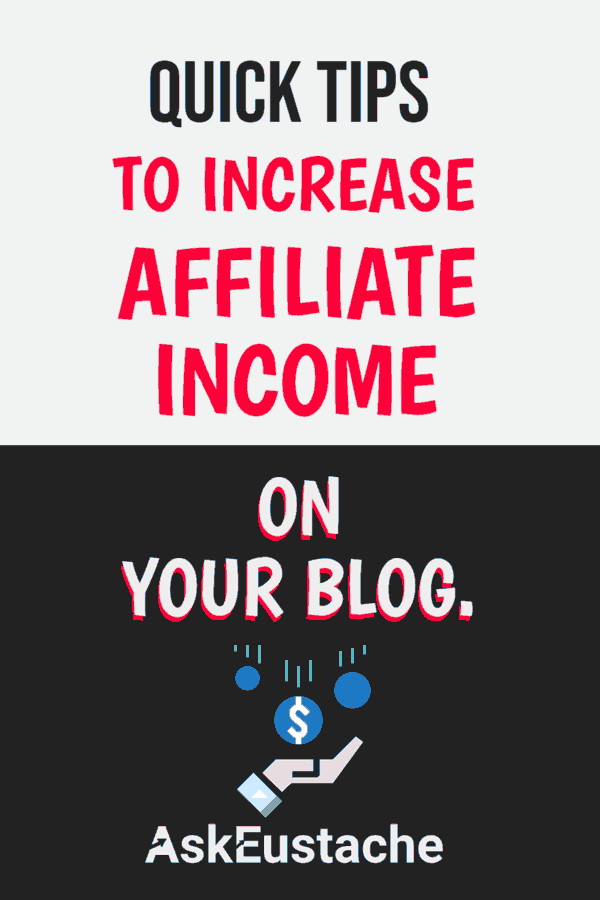 Quick tips to increase affiliate income on your blog