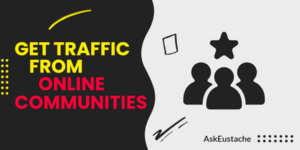 How to Use Online Communities for Promotion (+ The best 10)