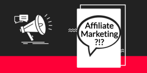 What Is Affiliate Marketing And How To Make An Epic Start?