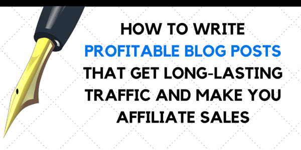 write blog posts that get long-lasting traffic and make affiliate sales